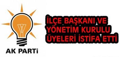 AKP'DE İSTİFA ŞOKU