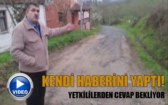 KENDİ HABERİNİ KENDİ YAPTI..!
